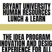 The IDEA Program - Innovation & Design Experience Lunch and Learn