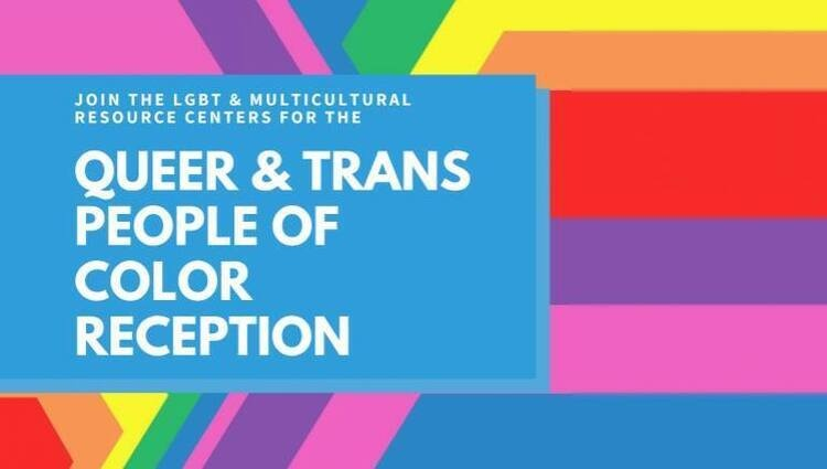 Oct 24, 2018: Queer and Trans People of Color Reception at Millberry Union Event & Meeting Center
