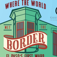 Where the World Met the Border: El Paso's First Ward