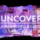 UnCovered: Joni Mitchell & Carole King