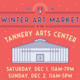 Winter Art Market at the Tannery Arts Center