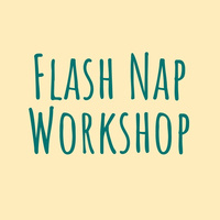 Flash Nap Workshop