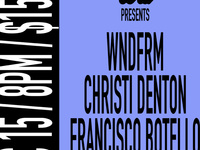 Sounds et al: Wndfrm, Christi Denton and Francisco Botello