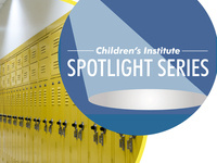 Children's Institute Spotlight: Effective School Safety, Crisis Prevention, and Intervention