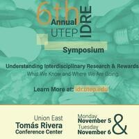 UTEP Interdisciplinary Research and Education Symposium