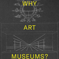 Gallery Talk | Why Art Museums?