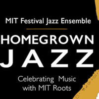 Homegrown Jazz: Celebrating Music with MIT Roots