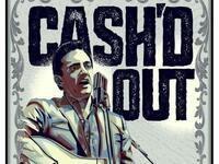 Cash'd Out