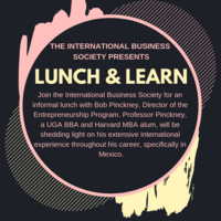 International Business Society Presents: Lunch & Learn