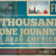 A Thousand & One Journeys: The Arab Americans
