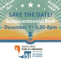 Santa Cruz Public Libraries' Sesquicentennial Celebration