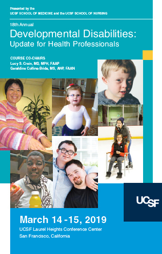 Mar 14, 2019:  18th Annual Developmental Disabilities Update at UCSF Laurel Heights Campus
