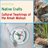 Native crafts workshop with Amah Mutsun artisans