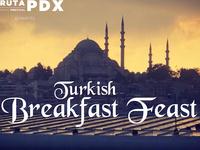 La Ruta PDX Turkish Breakfast Feast