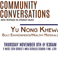 Community Conversations #4: MFA Textiles In-Studio Talks with Yu Nong Khew
