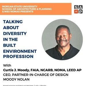Talk about Diversity in the Built Environment Profession w/Curtis J. Moody