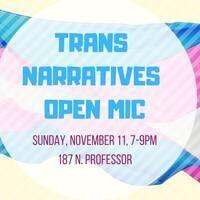 Trans Narratives Open Mic