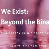We Exist: Beyond the Binary Film Screening