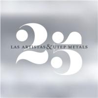 25: Las Artistas & UTEP Metals
