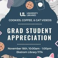 Graduate Student Appreciation: Cookies, Coffee, and Cat Videos