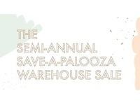 The Semi-Annual Save-A-Palooza Warehouse Sale