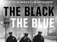Matthew Horace, The Black and the Blue: A Cop Reveals the Crimes, Racism, and Injustice in America's Law Enforcement