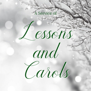 A Service of Lessons and Carols