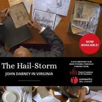 """Created Equal Film Series in honor of Grady W. Powell: """"The Hail-Storm: John Dabney in Virginia"""""""