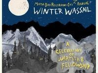 Mama Bird Recording Co.'s Second Annual Winter Wassail
