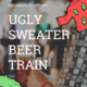 Ugly Sweater Beer Train