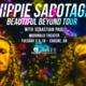 Hippie Sabotage - SOLD OUT