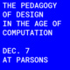 The Pedagogy of Design in the Age of Computation