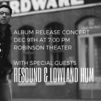 Kingdom Land Album Release Concert w/ Resound & Lowland Hum