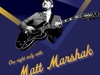 """""""One Night Only"""" with Matt Marshak"""
