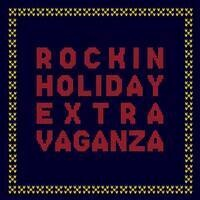 Rockin' Holiday Extravaganza
