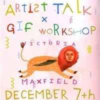Artist Talk and GIF Making Workshop with Victoria Maxfield