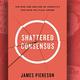 James Piereson: Shattered Consensus