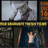 Radio-Television-Film Graduate Thesis Films - Fall 2018
