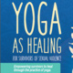 Yoga as Healing- Accepting Applications for Winter 2019 Session!