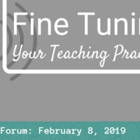 Spring Forum 2019: Fine Tuning Your Teaching Practice