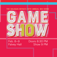 The Galhaus Revue's 10th Annual BIG SHOW: GAME SHOW