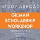 Gilman International Scholarship Workshop