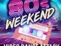 '80s Weekend Night #1: Video Dance Attack