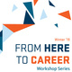 From Here to Career: Get Connected | What is Networking and How Do I Do It?