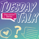 Tuesday Talk - Grrrl Talk