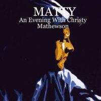 MATTY - An Evening with Christy Mathewson