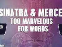 Sinatra & Mercer: Too Marvelous for Words