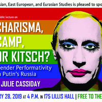 """""""Charisma, Camp, or Kitsch? Gender Performativity in Putin's Russia"""""""
