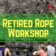 Retired Rope Workshop