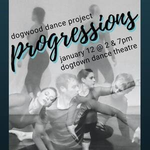 Dogwood Dance Project presents Progressions